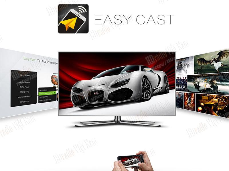Easy Cast - Chia sẻ màn hình điện thoại lên tivi dễ dàng.