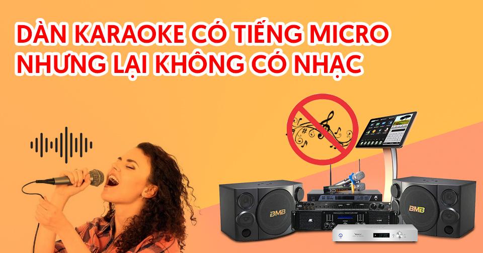 dàn karaoke không có tiếng nhạc