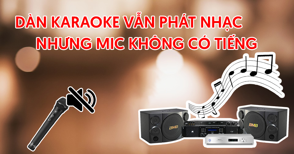 dàn karaoke không có tiếng mic