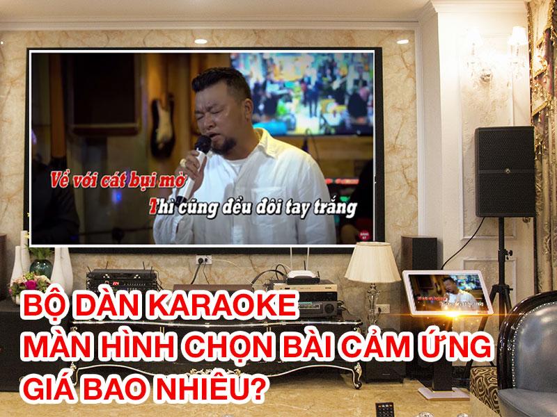 bo-dan-karaoke-man-hinh-chon-bai-cam-ung-gia-bao-nhieu