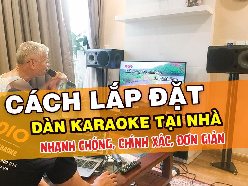cach-lap-dan-karaoke-tai-nha