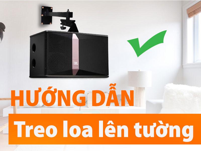 Hướng dẫn cách treo loa karaoke lên tường đúng cách và dễ dàng nhất!