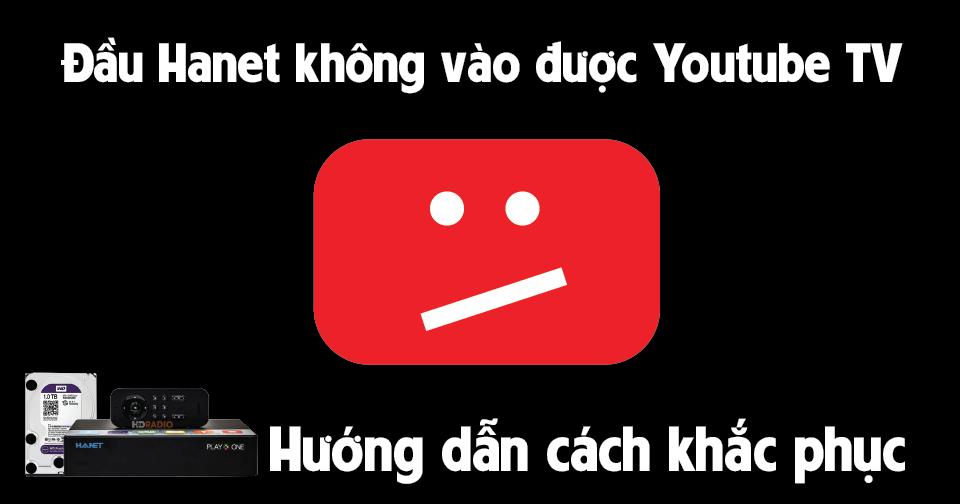 dau-hanet-khong-vao-duoc-youtube