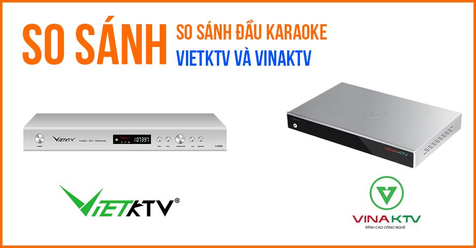 so-sanh-dau-karaoke-vietktv-vinaktv