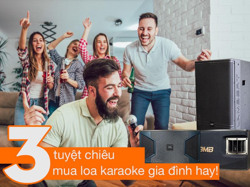 3-tuyet-chieu-chon-mua-loa-hat-karaoke-gia-dinh-hay-nhat