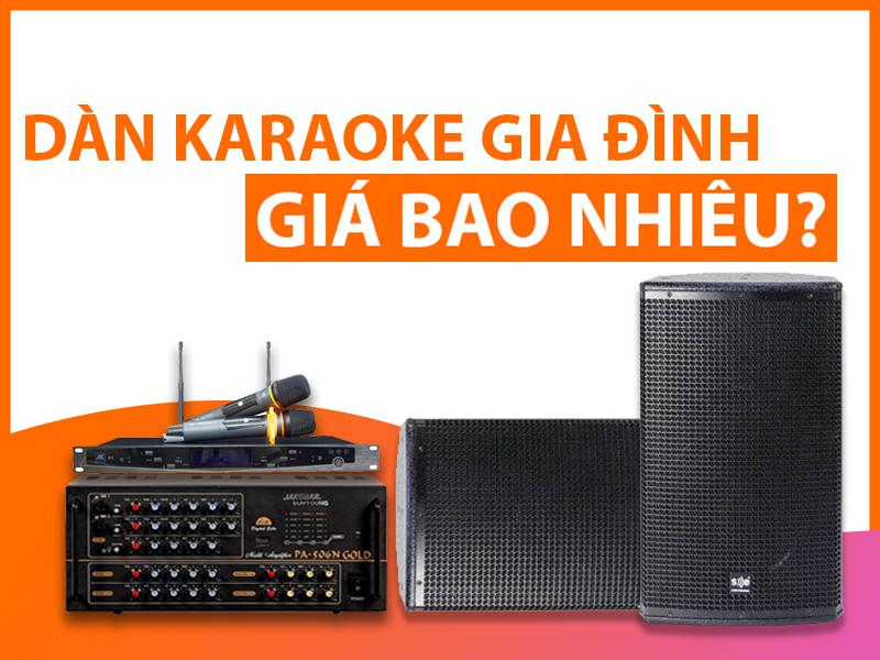dan-karaoke-gia-dinh-gia-bao-nhieu-tien